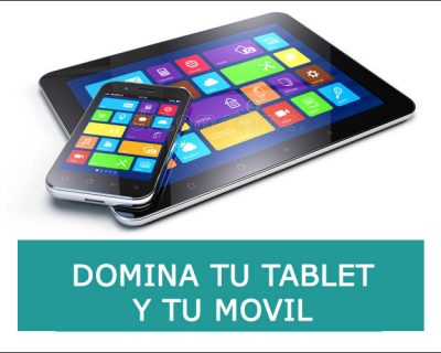 Domina tu tablet y movil